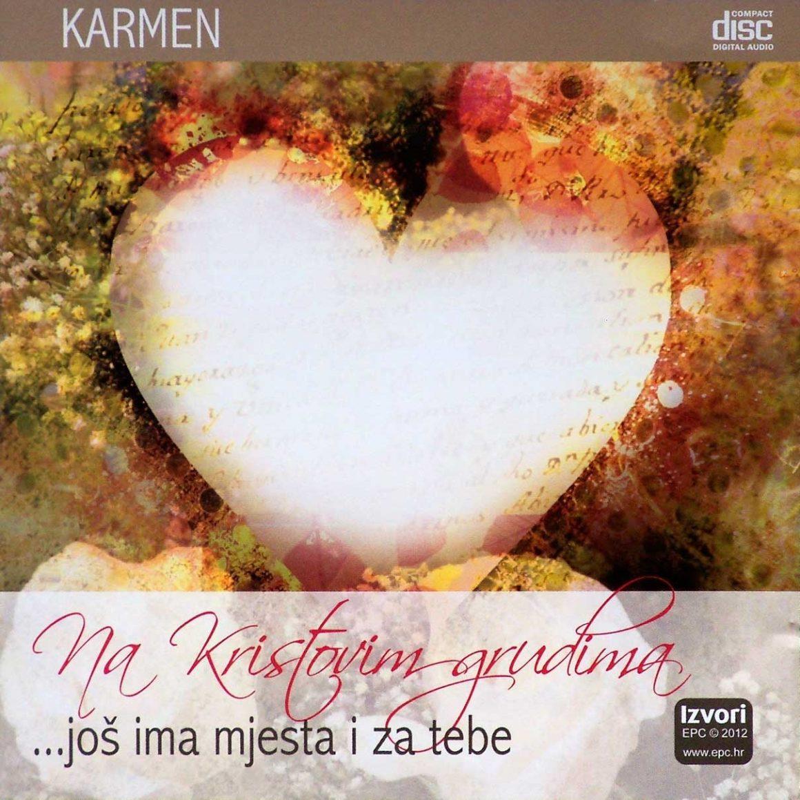 Karmen Milković  NA KRISTOVIM GRUDIMA… ima još mjesta i za tebe