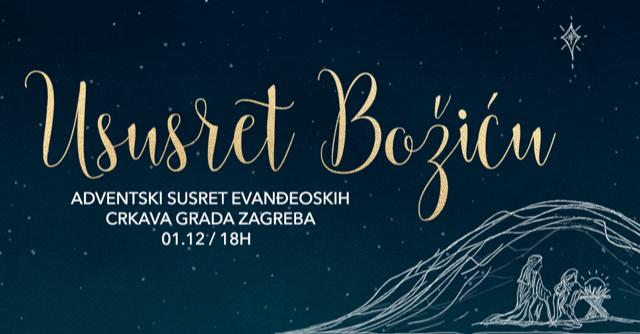 Ususret Božiću – Adventski susret evanđeoskih crkava grada Zagreba